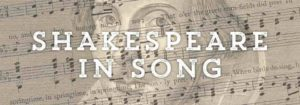 SHAKESPEARE IN SONG Performance – May 19